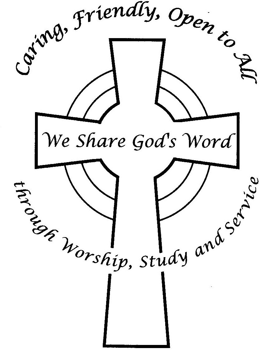Caring, Friendly, Open to All - We Share God's Word through Worship, Study and Service